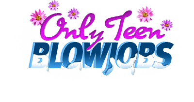 only-teen-blowjobs-discount